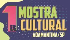 Cultura e parceiros promovem a 1ª Mostra Cultural de Adamantina