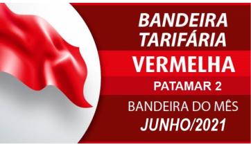 Com a bandeira vermelha patamar 2, energia elétrica fica mais cara  neste mês de junho (Reprodução/Aneel).