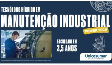 Conheça o curso de Manutenção Industrial da Unicesumar