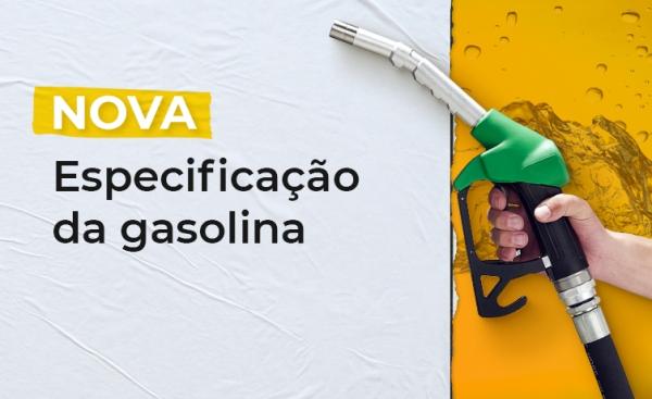 Novas especificações aprimoram a qualidade da gasolina brasileira e proporcionam maior eficiência energética, melhorando a autonomia dos veículos pela diminuição de consumo (Reprodução/ANP).